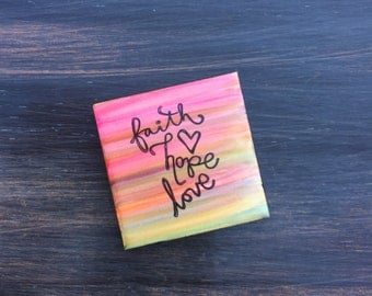 Faith Hope Love Refrigerator Magnet, 2x2 Ceramic Tile, Hand Painted, Alcohol Ink, Stamped