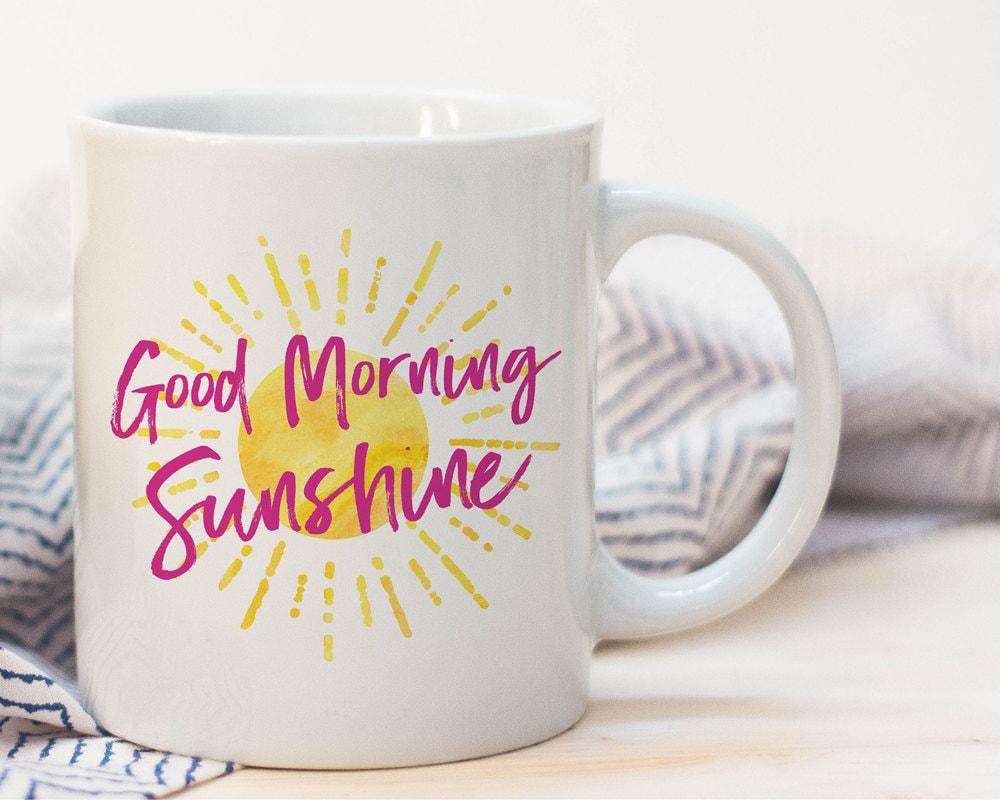 Good Morning Sunshine Quotes: Good Morning Sunshine Coffee Mug Coffee Mug With Sayings