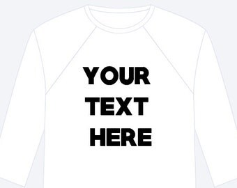 YOUR TEXT HERE Onesie. Customize, personalize your own onesie!