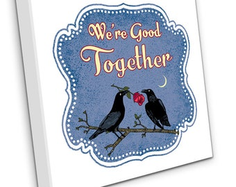 We're Good Together (Ravens)