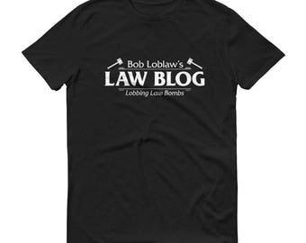 Bob Loblaw's Law Blog - Men's/Unisex T-Shirt - Arrested Development, Funny, Pun, Lawyer, Legal