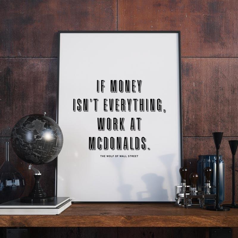 If Money Isn't Everything Work At McDonalds Poster