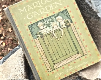 Vintage book children's Marigold Garden by Kate Greenway, rare classic, famous first edition 1907 full color illustrated rhymes and stories