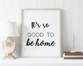 It's so good to be home printable, It's so good to be home Wall Art, It's so good to be home Wall Decor, Printable Wall Art, Home Wall Art