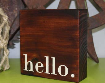 HELLO | Wood Sign | Block Sign | Shelf Sitter | Art Block | Handmade | Inspirational | Quote Block