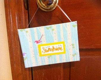 Sunshine , Cloth Sign, Hand Made Fabric Sign, Wall Art, Shelf Art, Hand Crafted, Hand Lettered, Fabric, Ribbon, Shelf, Nursery