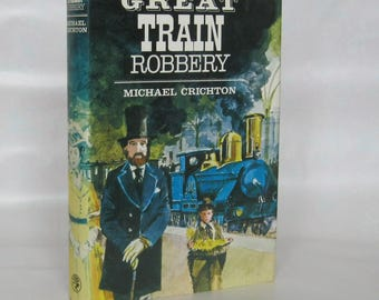 The Great Train Robbery. Michael Crichton. 1st Edition.