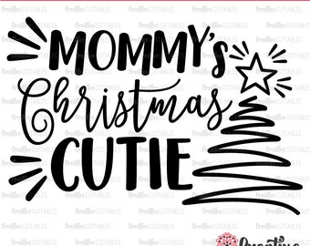 Mommy's Christmas Cutie SVG Digital Cut File