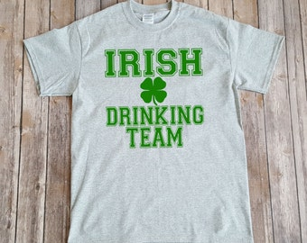 Irish Shirt, Irish Drinking Team Tshirt, Mens St. Patrick's Day Shirt, Funny St. Patty's Day Shirt