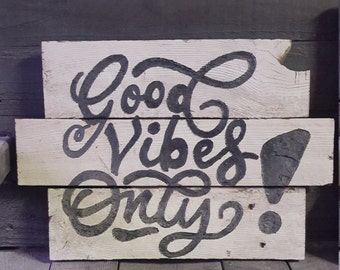 Good Vibes only wooden sign