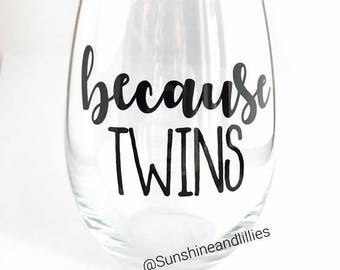 wine glass because twins for moms with twins baby shower gift funny wine glasses for moms with twins