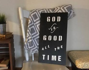 God Is Good, All The Time Wall Sign