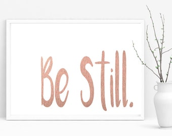 Be Still Printable Art, Rose Gold Wall Prints, Gallery Wall Art, Inspirational Quotes, Home Decor Prints, Rose Gold Decor, Wall Decor Prints