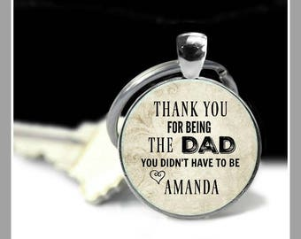 STEP DAD keychain, gift for Step Dad, Foster Parent, personalized from child, gift for Father's Day~Thank you for being the Dad