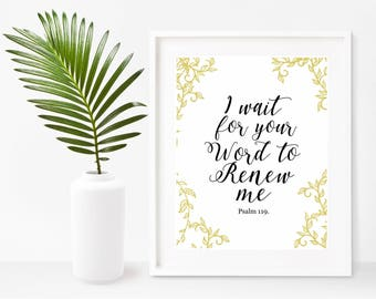 Psalm 119, I Wait For Your Word To Renew Me, Printable Art,  Bible Verse Print,  Instant Download, Home Decor, Wall Decor