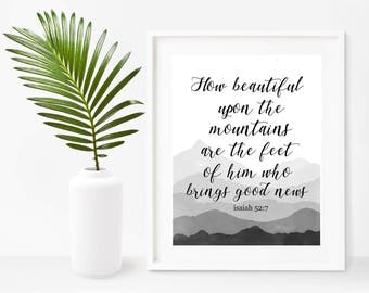 Scripture Print, How Beautiful Upon The Mountains, Isaiah 52:7, Scripture Printable, Bible Verse Wall Art, Christian Print, Instant Download