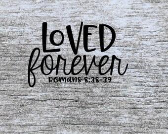 christian svg | scripture svg | bible verse svg | loved svg | loved forever svg | romans 8:38 svg | so loved svg | svg files | cutting files
