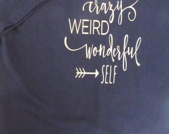 Be Your Own Crazy Weird Wonderful Self, Black T-shirt