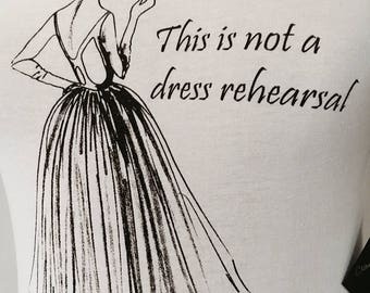 """Teeze """"This Is Not A Dress Rehearsal ~ Eleanor"""" Women's T-Shirt"""