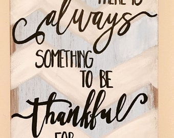 There is Always Something to be Thankful for, Hand painted original canvas painting