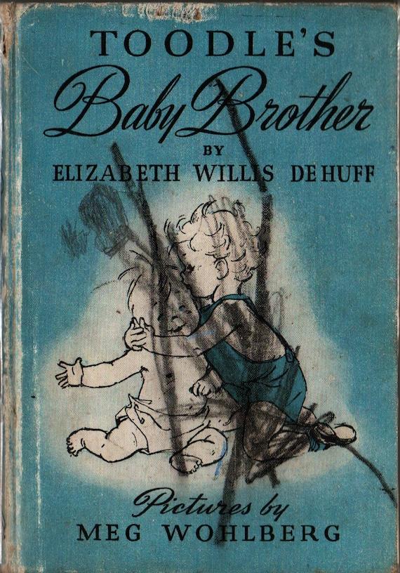 Toodle's Baby Brother - Elizabeth Willis De Huff - Meg Wohlberg - 1946 - Vintage Kids Book