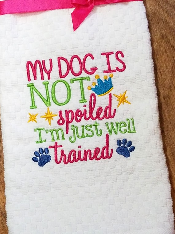 Kitchen Towel, Spoiled Dog, Waffle Weave, Embroidered Towel, Dog Themed Gift, House Warming Gift, Shower Gifts