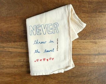 Never throw in the towel Chari-twee towel - natural flour sack kitchen towel - half donated to charity