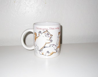 """Cat Coffee Mug - Vintage 1980's by Noteworthy - Kitty Cat Cup """"I Love You This Way That Way Every Way"""""""