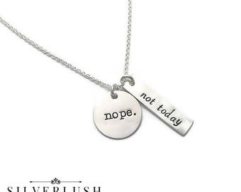 Nope Not Today Hand Stamped Sterling Silver Necklace
