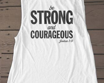 Be Strong and courageous, Tank Workout Gym Shirt, inspirational Tanktop For Women, Exercise Clothing, Activewear   christian shirt 