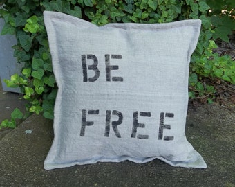 Handmade BE FREE Linen Pillow Cover Custom Wording Available Decorative Pillow French Country Farmhouse Natural Flax Linen