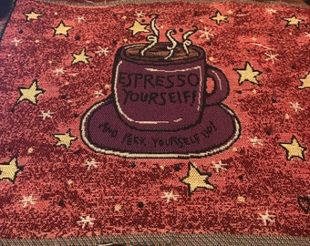 Espresso Yourself and Perk Yourself Up! Tapestry Panel