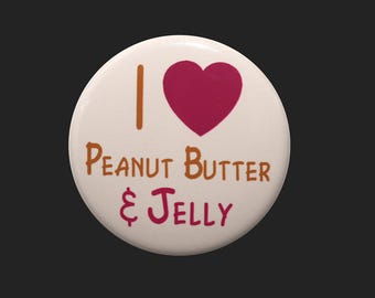 I Love Peanut Butter And Jelly - Pinback Button Badge 1 1/2 inch 1.5 - Keychain Magnet or Flatback PB&J Heart