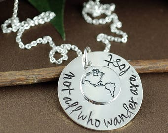 Graduation Necklace, Gift for graduate, Not all who wander are lost, Handstamped inspirational Necklace, Sterling Silver World Necklace