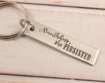 Nevertheless, She Persisted Keychain - Hand Stamped Keychain - Feminist keychain - Nevertheless She Persisted keychain
