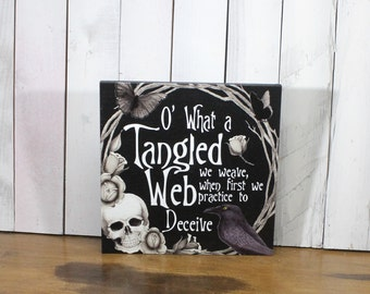 O what a Tangled Web, we Weave/When first we practice to Deceive/Wood Sign/Skull/Crow