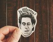 Helllooo Seinfeld Vinyl Sticker