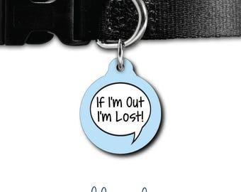 I'm Lost Pet Tag If I'm Out I'm Lost Pet ID Tag Dog Tag Cat Tag Custom Dog Tag Custom Cat Tag Custom Pet Tag Personalized ID Tag Pet Gift