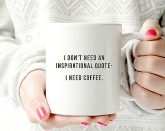 I need coffee mug. I don't need an inspirational quote. Trendy coffee mugs. gamechanger. ceramic mug. gift idea.