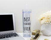 Best Teacher Ever Tumbler 16 oz Cup with Straw and Lid,  Teacher Appreciation Gift, Awesome Best Teacher in the World, Water Bottle