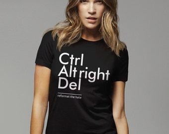 Anti Trump Shirt, anti fascist t shirt, anti racist shirt, equality shirt, fight racism tshirt, Ctrl Alt Right Delete protest tee shirt lgbt