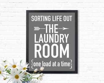 Sorting life out one load at a time, the Laundry Room, Laundry Room Print, Instant Download laundry, Digital Laundry print, Grey laundry art