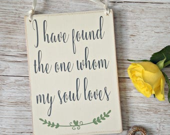 I have found the one whom my soul loves handmade wooden sign, rustic signs, wooden signs, wedding signs, anniversary gift, rustic weddings