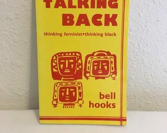 talking back, bell hooks, thinking feminist, thinking black, 1989