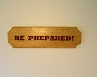 BE PREPARED! Wall handing, Scout motto