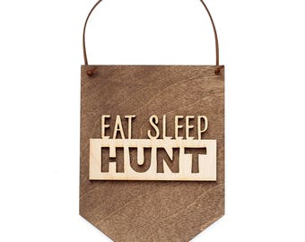 Eat Sleep Hunt - Gift for Dad - Gift Idea for Him - Father's Day - Gifts for Hunters - Rustic Wood Sign - Hunting Sign - Hunting Gifts