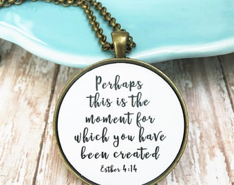 Perhaps This is the Moment You've Been Created, Scripture Necklace,Bible Verse Pendant,Best Friend Necklace,New Mom Gift,New Job Gift