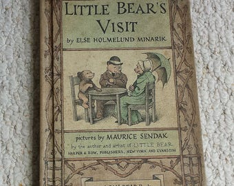 Little Bear's Visit by Else Holmelund Minarik, Illustrated by Maurice Sendak.  An I Can Read Book.  Children's Literature
