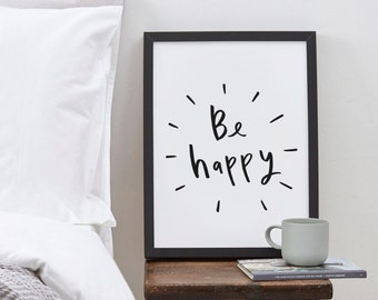 Be Happy Print - positive motivational typography print - new home print - bedroom print