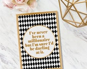 Never Been a Millionaire || fashionista print, modern minimalist, black and gold, Kate Spade, quote print, chic art print, money print